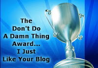 YOU DON'T HAVE TO DO A DAMN THING. i JUST LOVE YOUR BLOG!