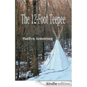 The fascinating construction of a life.  Book review of The 12-Foot Teepee by MarilynArmstrong
