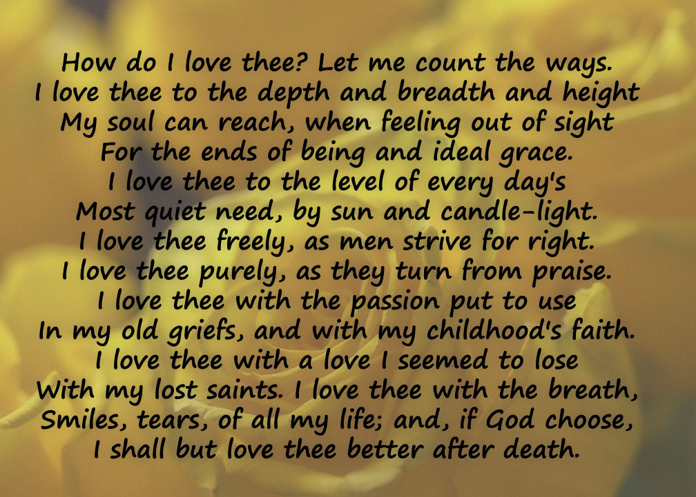 essay on how do i love thee Browning uses love to show readers that there are immeasurable ways to have this passion in how do i love thee in this poem she expresses three major ideas of love: the depth of her love, the many ways that she loves and the comparison between love and faith.
