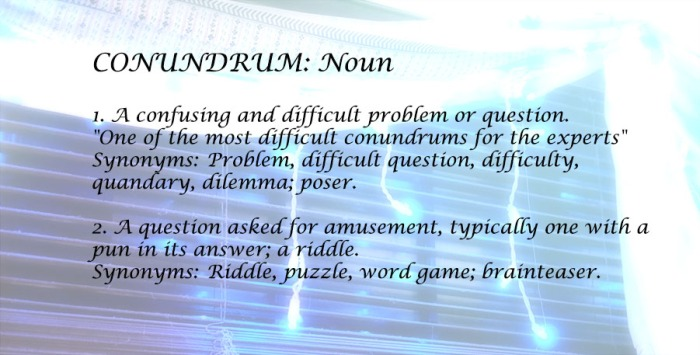 CONUNDRUM definition meaning