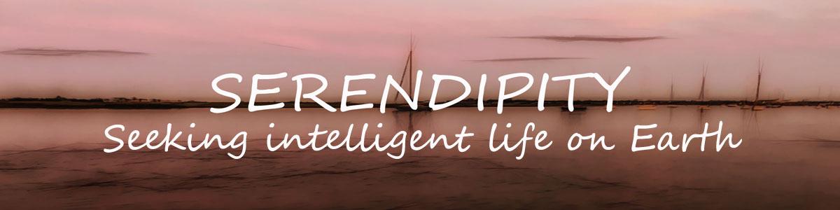 Serendipity – Seeking Intelligent Life on Earth
