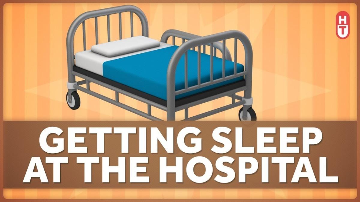 Sleeping In A Hospital Is JustAwful